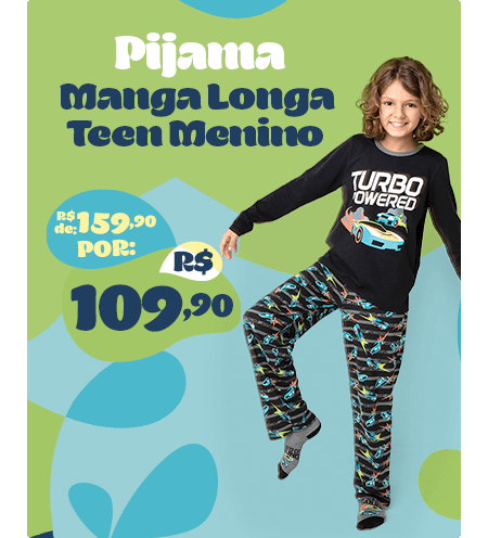 Pijama Manga Longa Teen de R$ 159,90 por R$ 109,90