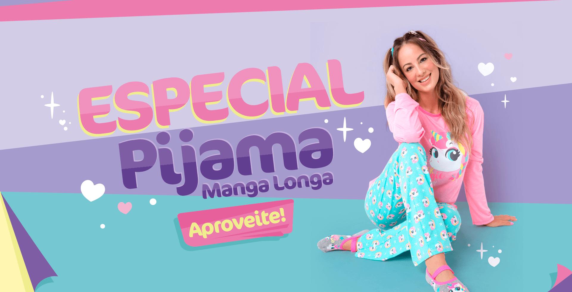 Especial Pijama Manga Longa!