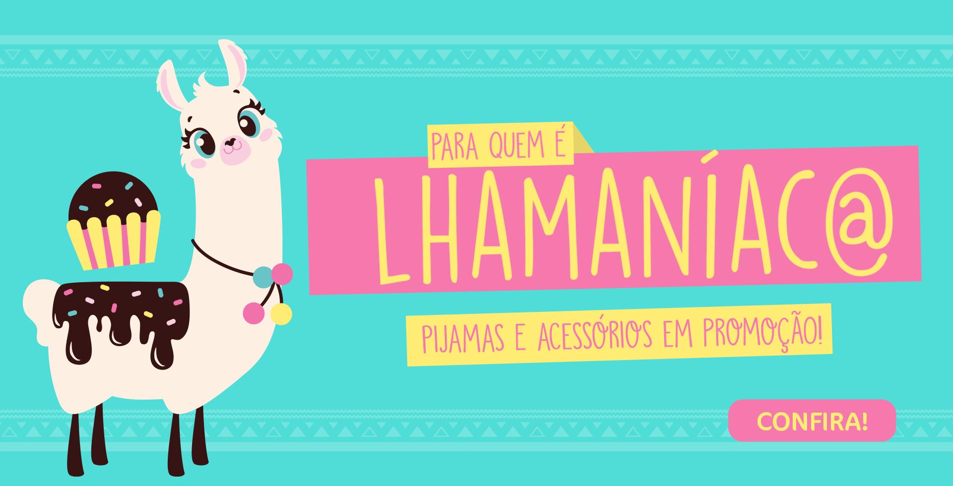 Lhamaniaca! Pijamas e Acessórios em promoção!