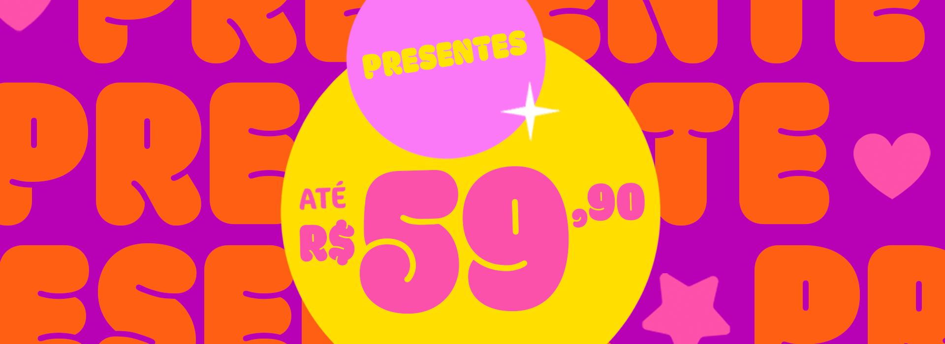 Banner C: Presentinhos até 59,90